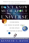 Don't Know Much About the Universe: Everything You Need to Know About Outer Space but Never Learned