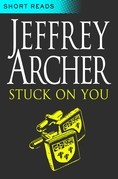 Jeffrey Archer - Stuck on You (Short Reads)