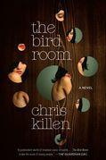 The Bird Room: A Novel