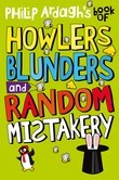 Philip Ardagh's Book of Howlers Blunders and Random Mistakery