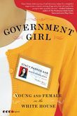 Government Girl: Young and Female in the White House