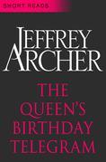 Jeffrey Archer - The Queen's Birthday Telegram (Short Reads)