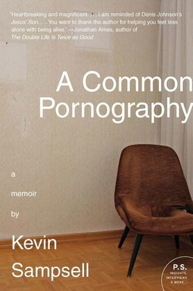 A Common Pornography: A Memoir