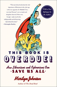 This Book Is Overdue!: How Librarians and Cybrarians Can Save Us All