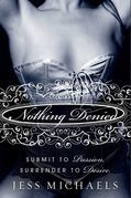 Nothing Denied: A Novel