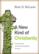 A New Kind of Christianity: Ten Questions That Are Transforming the Faith