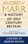 A History of 20th Century Britain: History of Modern Britain & Making of Modern Britain