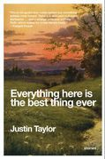 Everything Here Is the Best Thing Ever: Stories