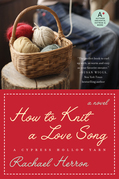 How to Knit a Love Song: A Cypress Hollow Yarn
