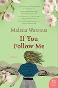 If You Follow Me: A Novel