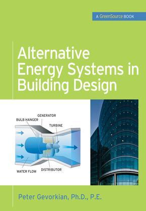 Alternative Energy Systems in Building Design (Greensource Books) (E-Book)