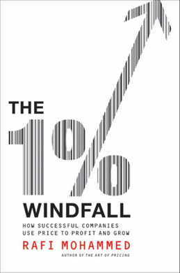 The 1% Windfall: How Successful Companies Use Price to Profit and Grow