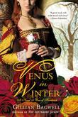 Venus in Winter: A Novel of Bess of Hardwick