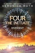 Four: The Initiate: A Divergent Story