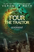 Four: The Traitor: A Divergent Story