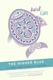 David Vann - The Higher Blue: A Short Story from Legend of a Suicide