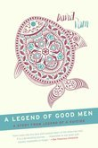 A Legend of Good Men: A Short Story from Legend of a Suicide