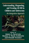 Understanding, Diagnosing, and Treating ADHD in Children and Adolescents: An Integrative Approach