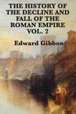 History of the Decline and Fall of the Roman Empire Vol 2