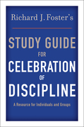 Richard J. Foster's Study Guide for &quot;Celebration of Discipline&quot;