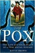 The Pox: The Life and Near Death of a Very Social Disease