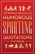 Biteback Dictionary of Humorous Sporting Quotations
