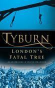 Tyburn: London's Fatal Tree