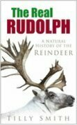 The Real Rudolph: A Natural History of the Reindeer
