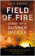 Field of Fire: Diary of a Gunner Officer