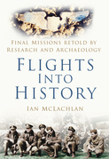 Flights into History: Final Missions Retold by Research and Archaeology