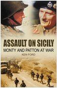 Assault on Sicily: Monty and Patton at War