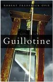 Guillotine: The Timbers of Justice