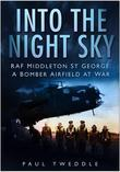 Into the Night Sky: RAF Middleton St George - A Bomber Airfield at War