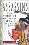 Assassins: The Story of Medieval Islam's Secret Sect