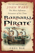 Barbary Pirate: The Life and Crimes of John Ward