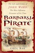 Barbary Pirate: The Life and Crimes of John Ward