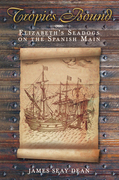 Tropics Bound: Elizabeth's Seadogs on the Spanish Main