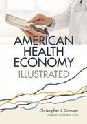 The American Health Economy Illustrated