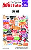 Calais 2013-2014 Petit Futé (avec cartes, photos + avis des lecteurs)
