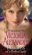 Victoria Alexander - Desires of a Perfect Lady
