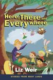 Here, There and Everywhere: Stories from Many Lands