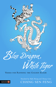 Blue Dragon, White Tiger: Verses for Refining the Golden Elixir
