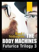 The Body Machines: Futurica Trilogy 3