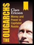 The Oligarchs: Money and Power in Capitalist Russia