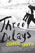 Three Delays: A Novel