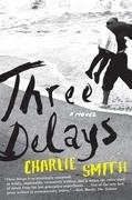 Three Delays: A Novel