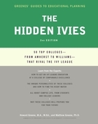 The Hidden Ivies: 50 Top Colleges-from Amherst to Williams -That Rival the Ivy League
