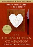 The Cheese Lover's Companion: The Ultimate A-to-Z Cheese Guide with More Than 1,000 Listings for Cheeses and Cheese-Related Terms