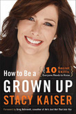 How to Be a Grown Up: The Ten Secret Skills Everyone Needs to Know
