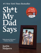 Justin Halpern - Sh*t My Dad Says